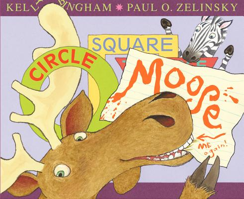Circle, Square, Moose By Bingham, Kelly/ Zelinsky, Paul O. (ILT)