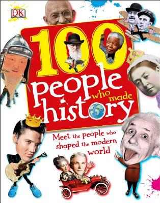 100 People Who Made History By Dorling Kindersley, Inc. (COR)