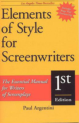 Elements of Style for Screenwriters By Argentini, Paul